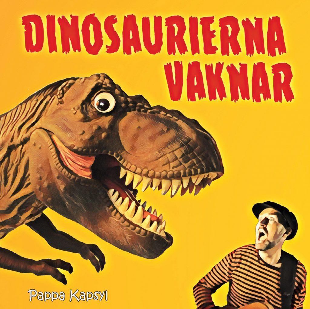 Dinosaurierna_vaknar_2018_omslag_Pappa_Kapsyl_high
