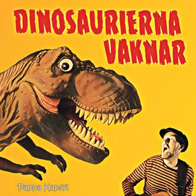 Dinosaurierna Vaknar (2018) Omslag - Pappa Kapsyl